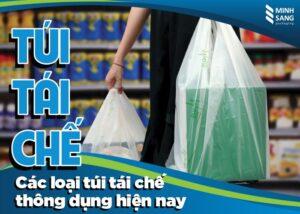 các loại túi tái chế thông dụng hiện nay