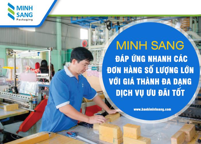 Minh Sang - Đáp ứng nhanh các đơn hàng số lượng lớn