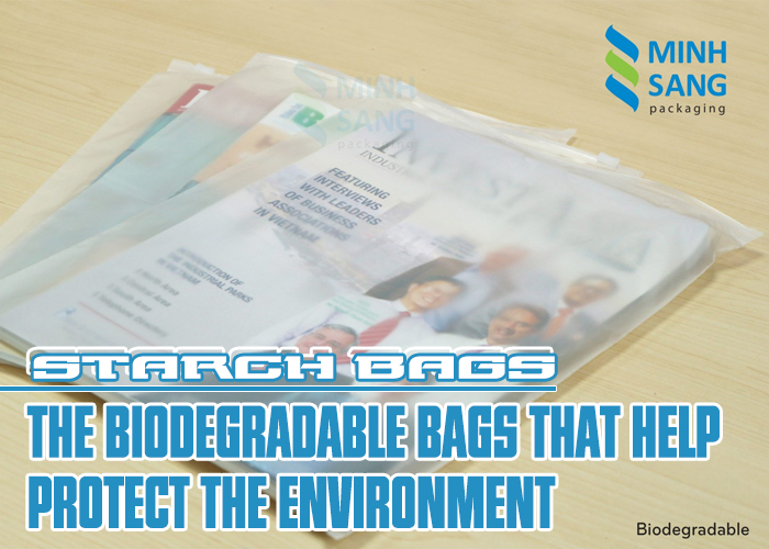 Starch bags - The biodegradable bags that help protect the environment