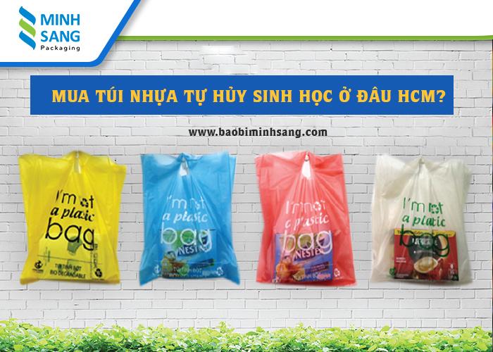 Mua túi nhựa tự hủy sinh học ở đâu uy tin tại TpHCM?
