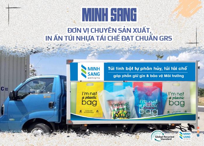 Minh Sang - Đơn vị chuyên sản xuất, in ấn túi nhựa tái chế đạt chuẩn GRS