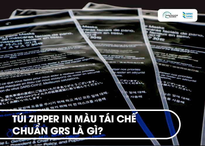 Túi zipper in màu tái chế chuẩn GRS là gì?