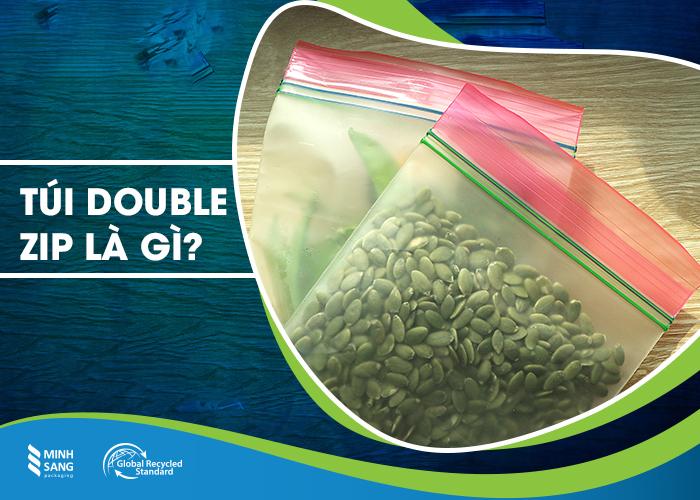 Túi Double Zip là gì?