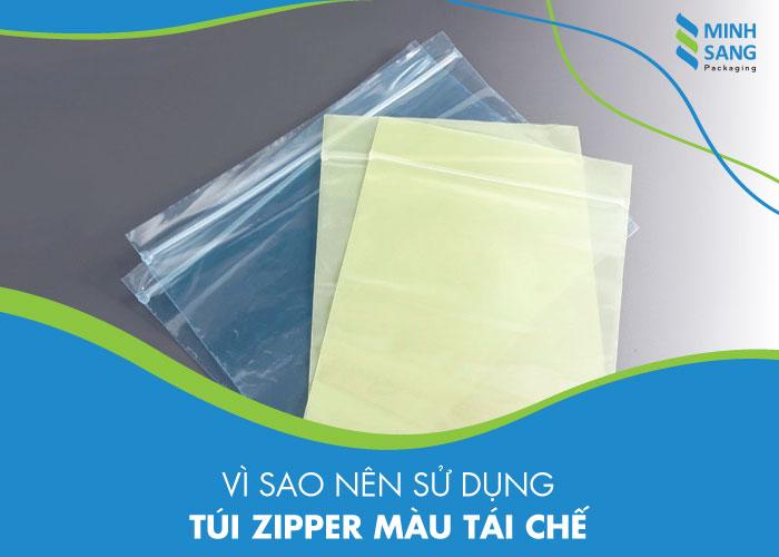 Vì sao nên sử dụng túi zipper màu tái chế?