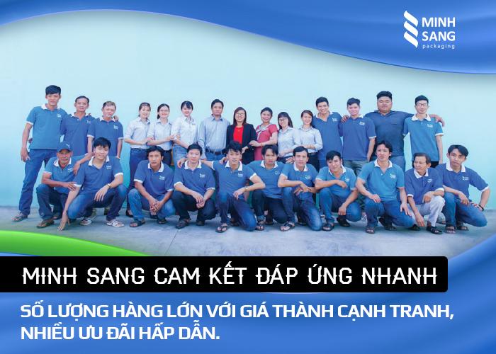 Minh Sang cam kết đáp ứng nhanh số lượng hàng lớn với giá thành cạnh tranh, nhiều ưu đãi hấp dẫn.